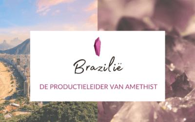 Brazilië – De productieleider van amethist