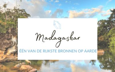 Madagaskar – één van de rijkste bronnen op aarde